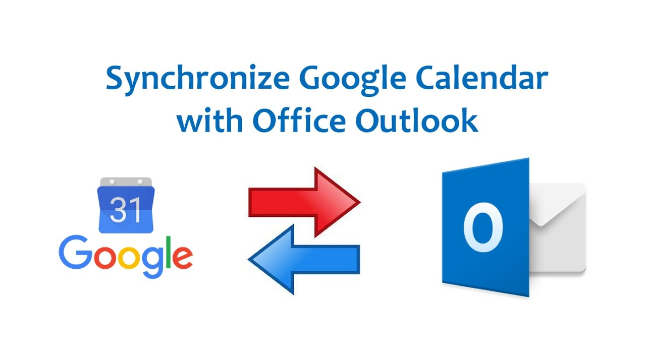 Google calendar synchronized with Outlook