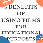 5 Benefits of Using Films for Educational Purposes