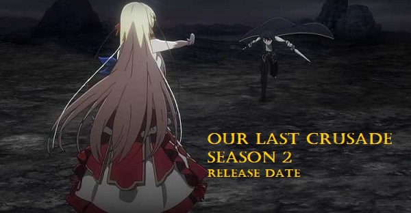 our last crusade season 2 release date